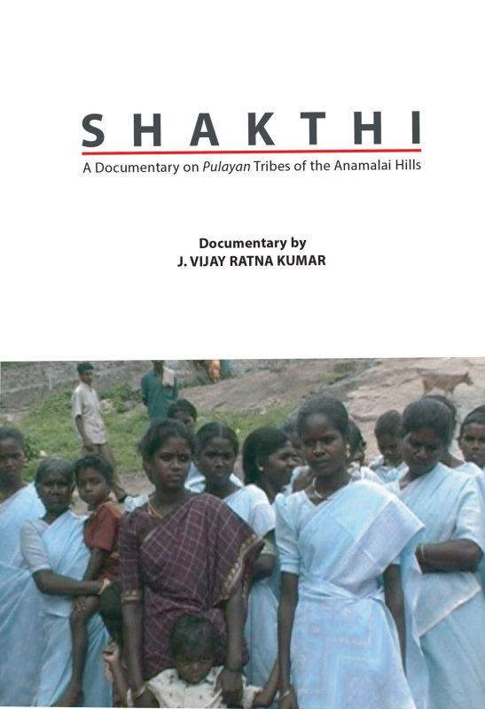 Shakthi – A documentary on Pulayan Tribes on Annamalai Hills